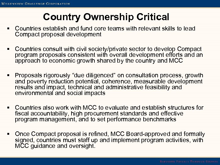 Country Ownership Critical § Countries establish and fund core teams with relevant skills to