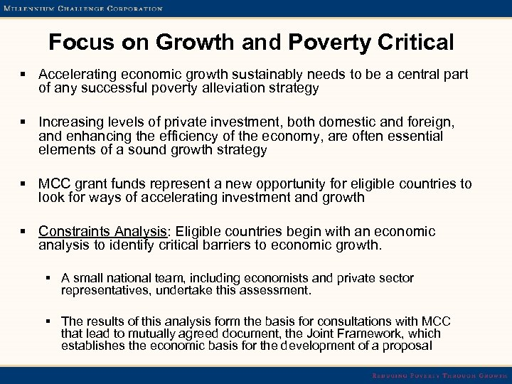Focus on Growth and Poverty Critical § Accelerating economic growth sustainably needs to be