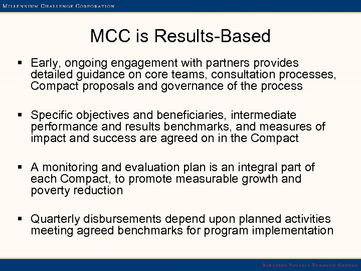 MCC is Results-Based § Early, ongoing engagement with partners provides detailed guidance on core
