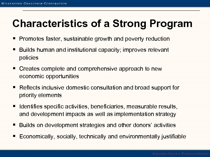 Characteristics of a Strong Program § Promotes faster, sustainable growth and poverty reduction §