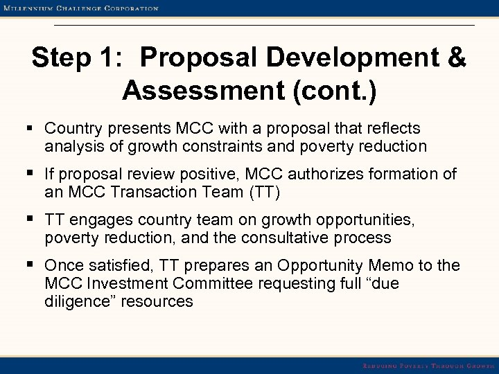 Step 1: Proposal Development & Assessment (cont. ) § Country presents MCC with a