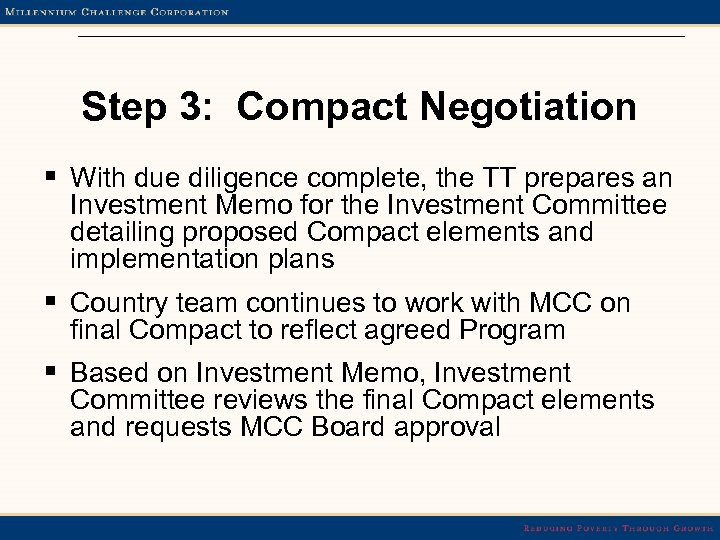 Step 3: Compact Negotiation § With due diligence complete, the TT prepares an Investment
