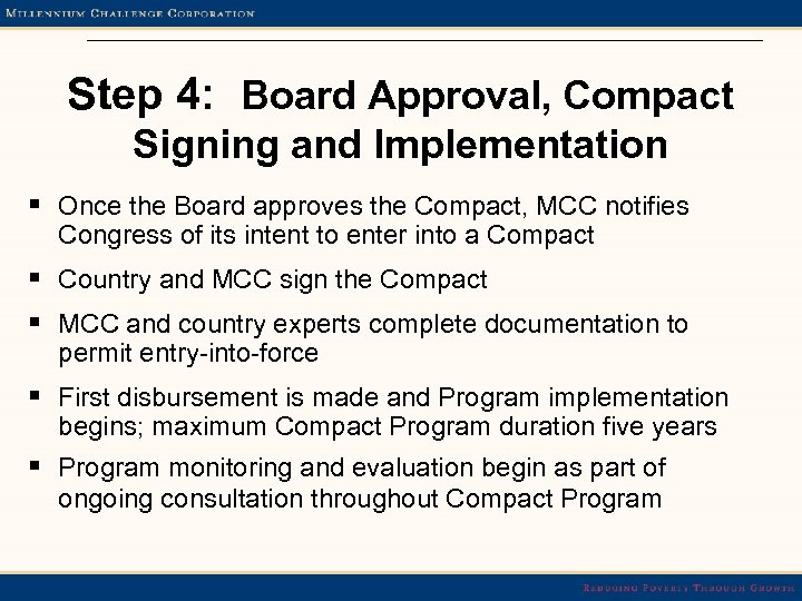 Step 4: Board Approval, Compact Signing and Implementation § Once the Board approves the