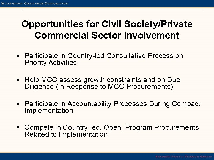 Opportunities for Civil Society/Private Commercial Sector Involvement § Participate in Country-led Consultative Process on