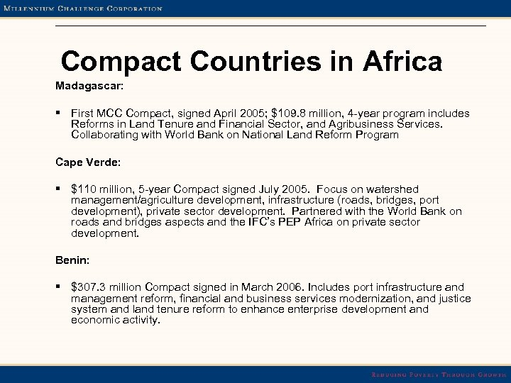 Compact Countries in Africa Madagascar: § First MCC Compact, signed April 2005; $109. 8
