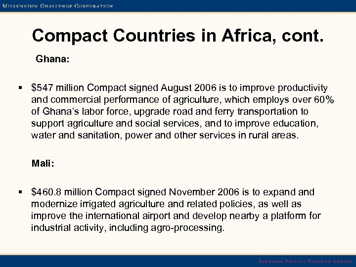 Compact Countries in Africa, cont. Ghana: § $547 million Compact signed August 2006 is