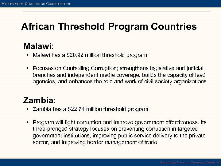 African Threshold Program Countries Malawi: § Malawi has a $20. 92 million threshold program