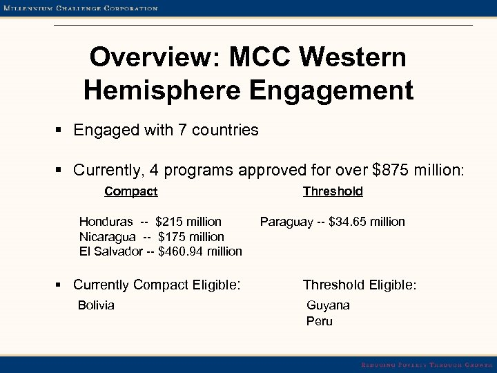 Overview: MCC Western Hemisphere Engagement § Engaged with 7 countries § Currently, 4 programs