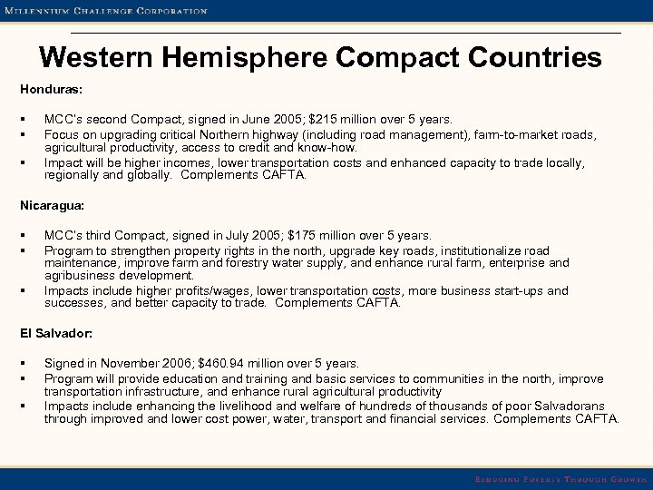 Western Hemisphere Compact Countries Honduras: § § § MCC's second Compact, signed in June