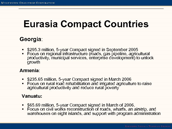 Eurasia Compact Countries Georgia: § $295. 3 million, 5 -year Compact signed in September