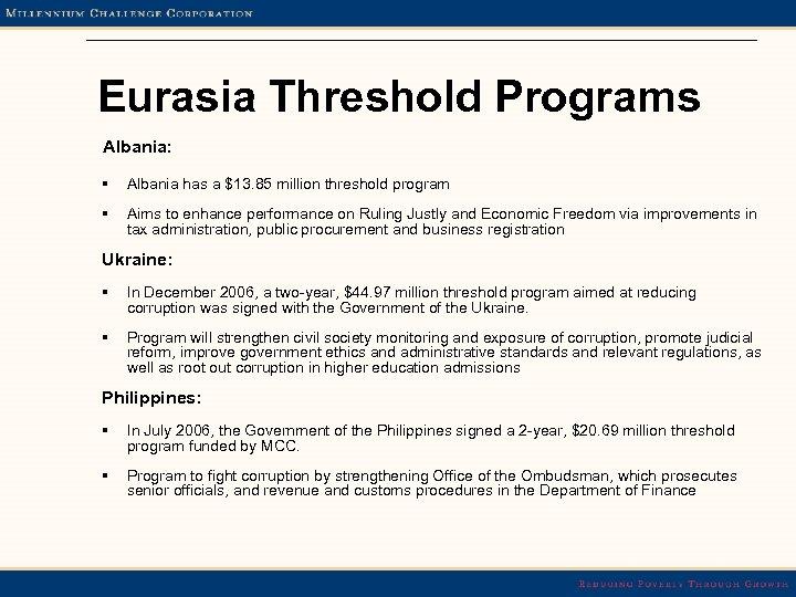 Eurasia Threshold Programs Albania: § Albania has a $13. 85 million threshold program §