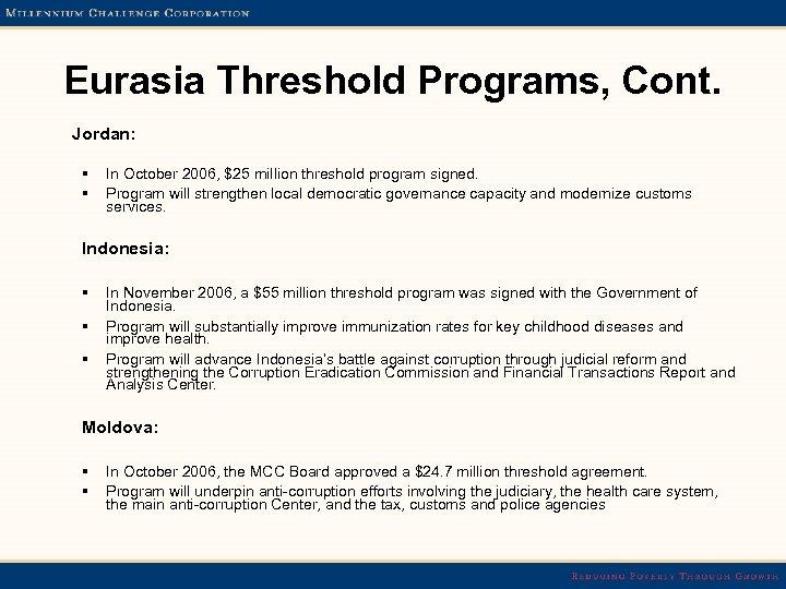 Eurasia Threshold Programs, Cont. Jordan: § § In October 2006, $25 million threshold program
