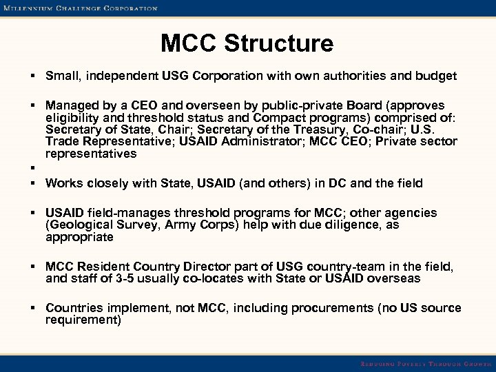 MCC Structure § Small, independent USG Corporation with own authorities and budget § Managed