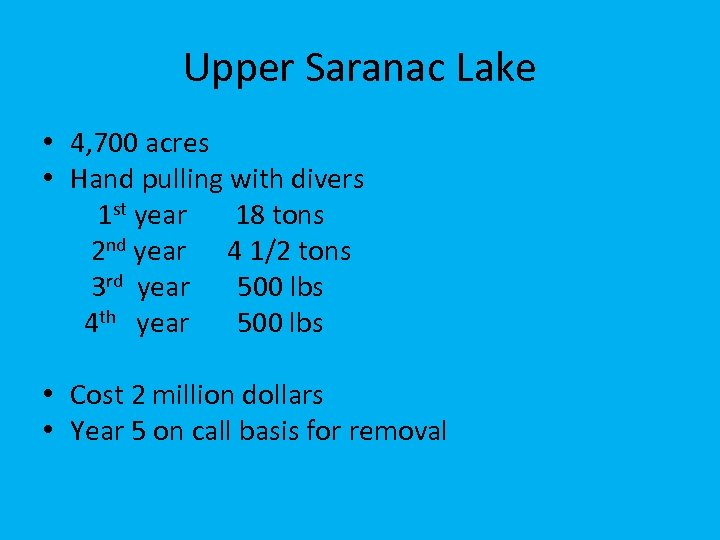 Upper Saranac Lake • 4, 700 acres • Hand pulling with divers 1 st