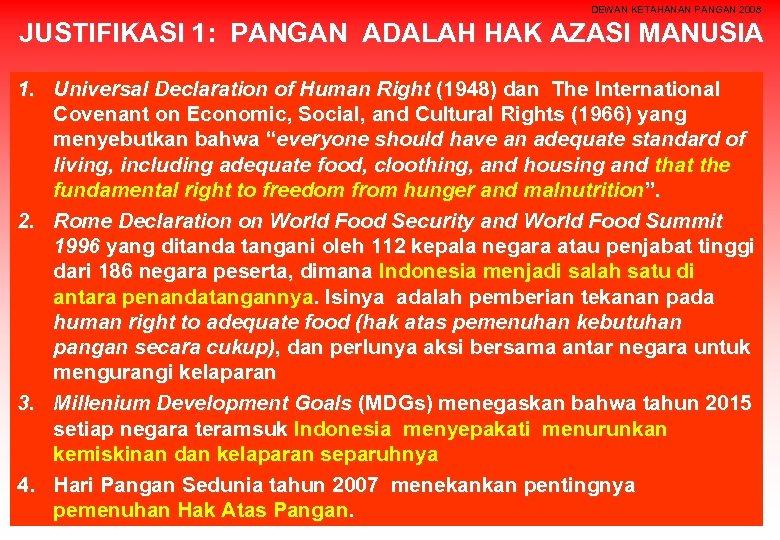 DEWAN KETAHANAN PANGAN 2008 JUSTIFIKASI 1: PANGAN ADALAH HAK AZASI MANUSIA 1. Universal Declaration