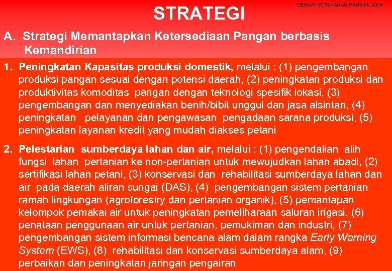 STRATEGI DEWAN KETAHANAN PANGAN 2008 A. Strategi Memantapkan Ketersediaan Pangan berbasis Kemandirian 1. Peningkatan
