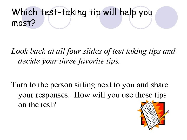 Which test-taking tip will help you most? Look back at all four slides of