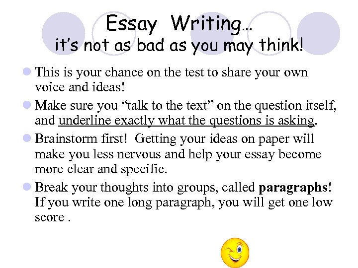 Essay Writing… it's not as bad as you may think! l This is your