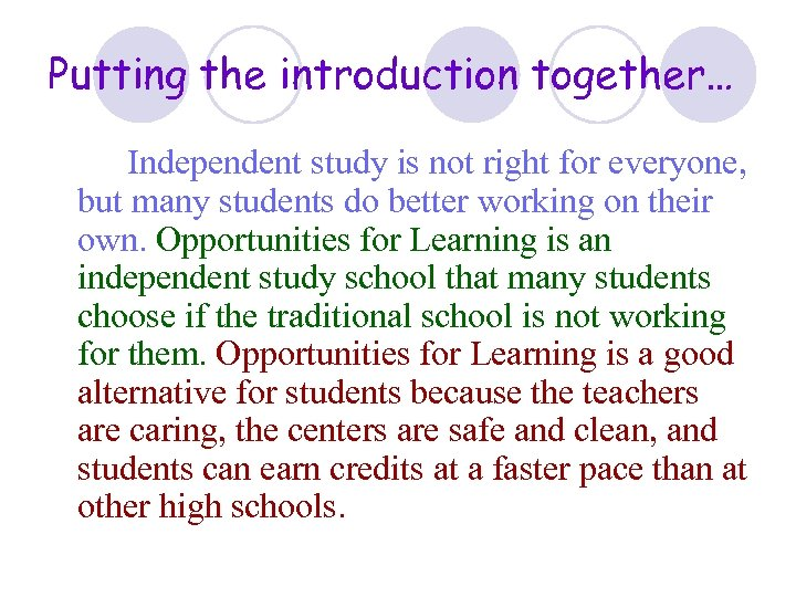 Putting the introduction together… Independent study is not right for everyone, but many students