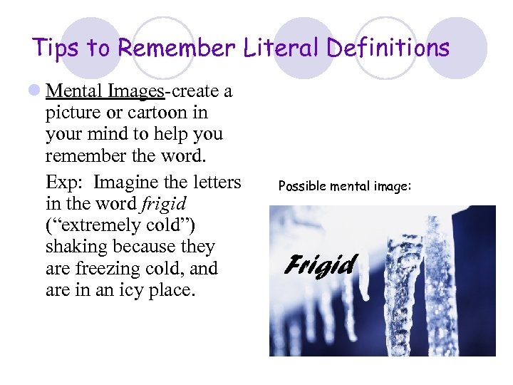 Tips to Remember Literal Definitions l Mental Images-create a picture or cartoon in your