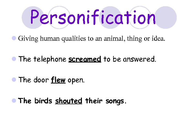Personification l Giving human qualities to an animal, thing or idea. l The telephone