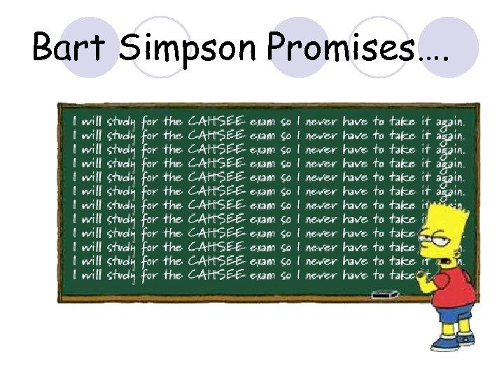 Bart Simpson Promises….