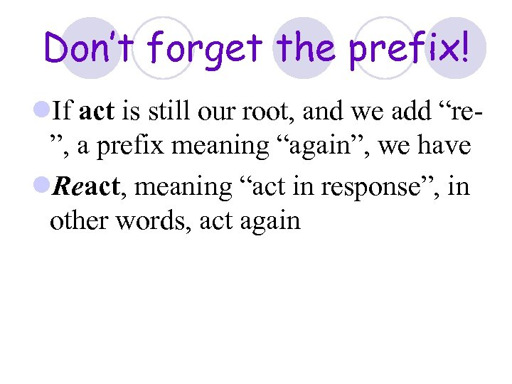Don't forget the prefix! l. If act is still our root, and we add