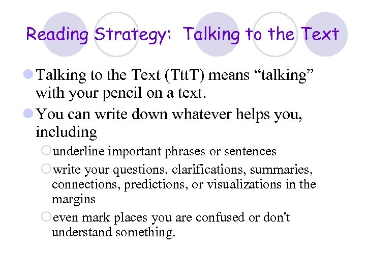 Reading Strategy: Talking to the Text l Talking to the Text (Ttt. T) means
