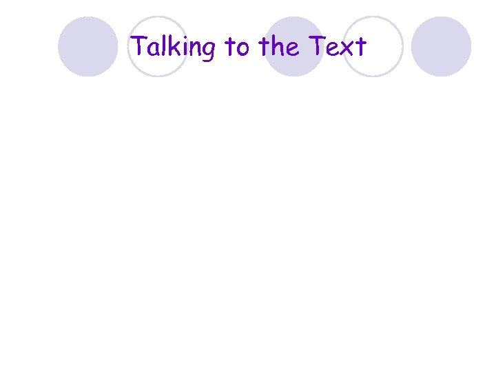 Talking to the Text