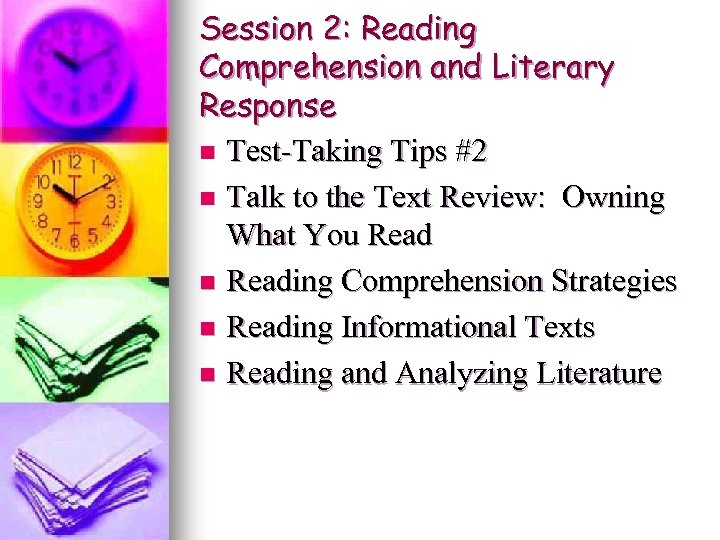 Session 2: Reading Comprehension and Literary Response n Test-Taking Tips #2 n Talk to