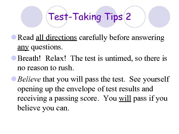 Test-Taking Tips 2 l Read all directions carefully before answering any questions. l Breath!