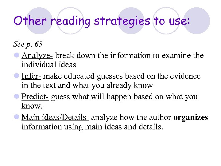 Other reading strategies to use: See p. 65 l Analyze- break down the information