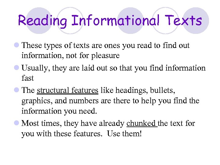 Reading Informational Texts l These types of texts are ones you read to find