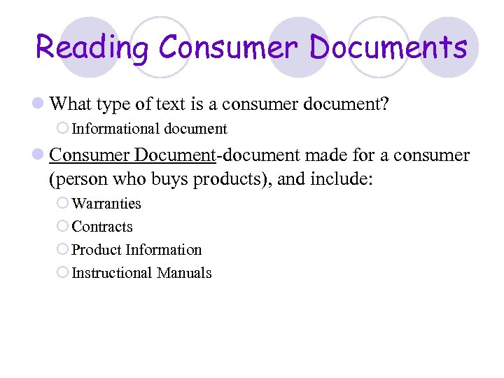 Reading Consumer Documents l What type of text is a consumer document? ¡ Informational