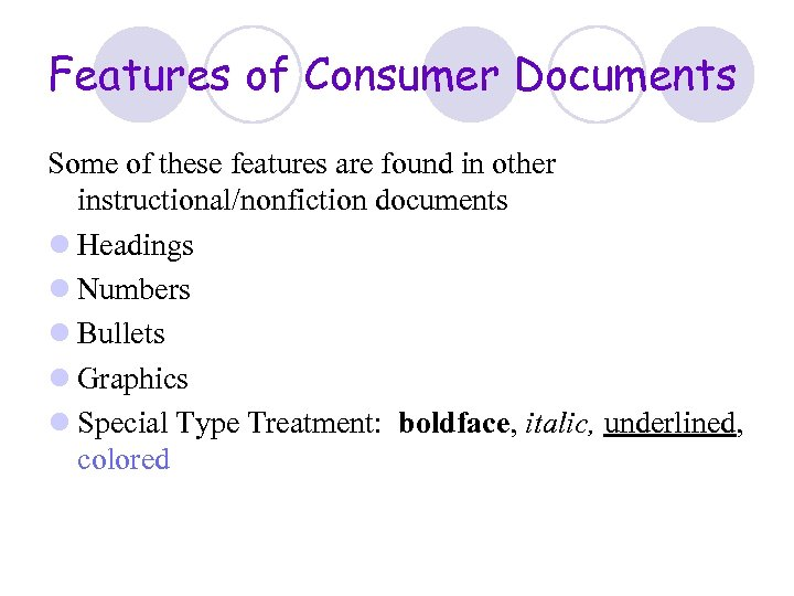 Features of Consumer Documents Some of these features are found in other instructional/nonfiction documents
