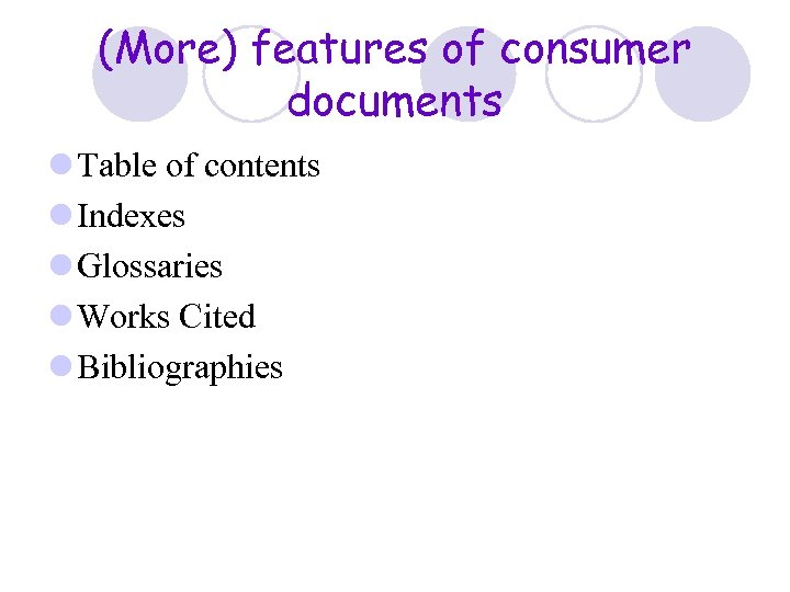 (More) features of consumer documents l Table of contents l Indexes l Glossaries l