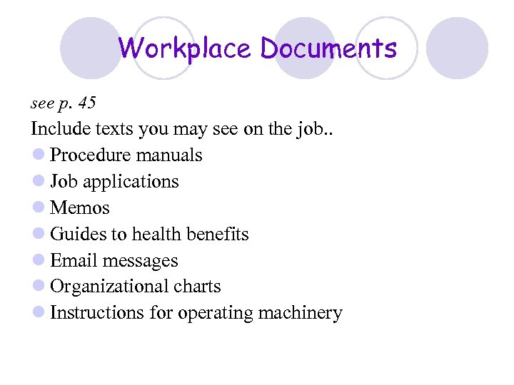 Workplace Documents see p. 45 Include texts you may see on the job. .
