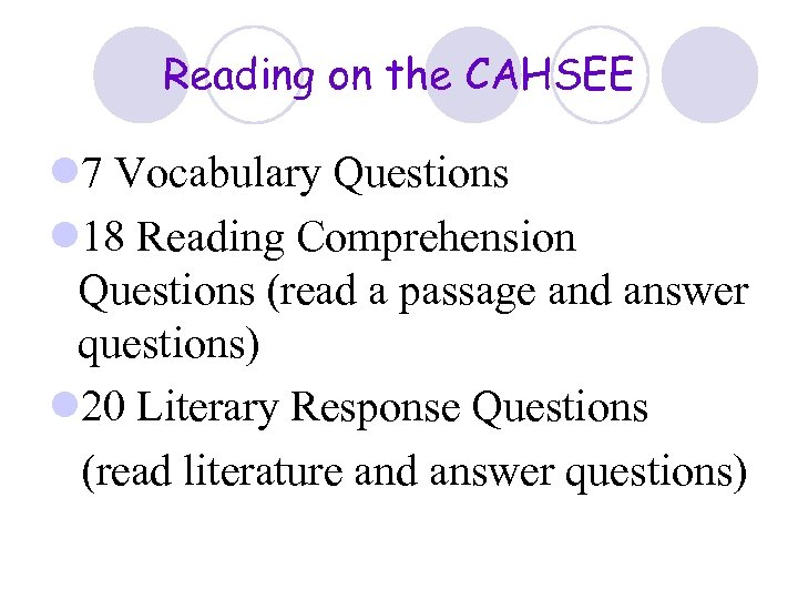 Reading on the CAHSEE l 7 Vocabulary Questions l 18 Reading Comprehension Questions (read