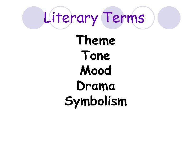 Literary Terms Theme Tone Mood Drama Symbolism