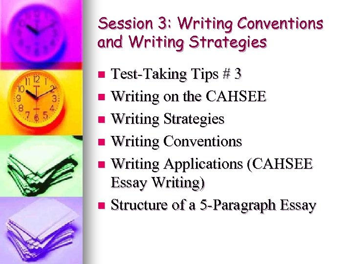 Session 3: Writing Conventions and Writing Strategies Test-Taking Tips # 3 n Writing on