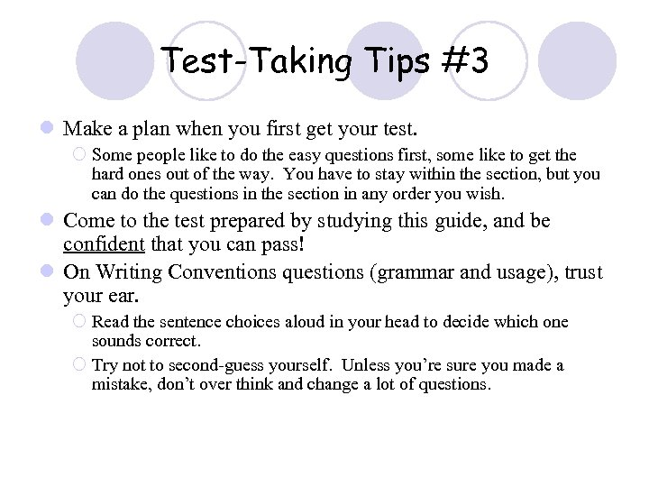 Test-Taking Tips #3 l Make a plan when you first get your test. ¡