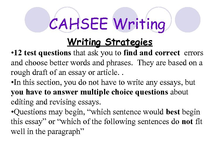 CAHSEE Writing Strategies • 12 test questions that ask you to find and correct