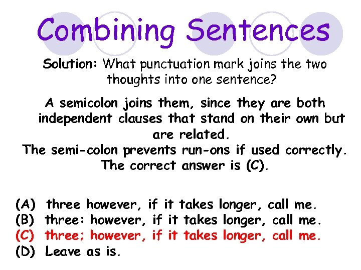 Combining Sentences Solution: What punctuation mark joins the two thoughts into one sentence? A