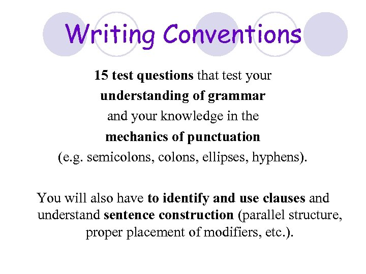 Writing Conventions 15 test questions that test your understanding of grammar and your knowledge