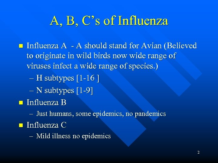 A, B, C's of Influenza n n Influenza A - A should stand for