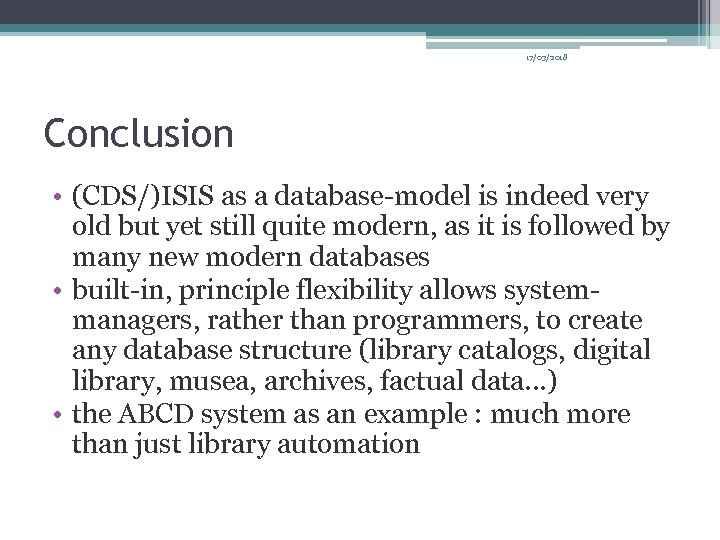 17/03/2018 Conclusion • (CDS/)ISIS as a database-model is indeed very old but yet still
