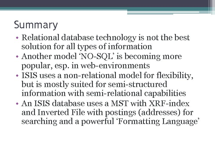 Summary • Relational database technology is not the best solution for all types of