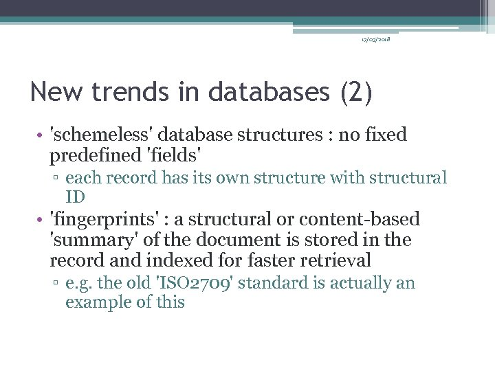 17/03/2018 New trends in databases (2) • 'schemeless' database structures : no fixed predefined