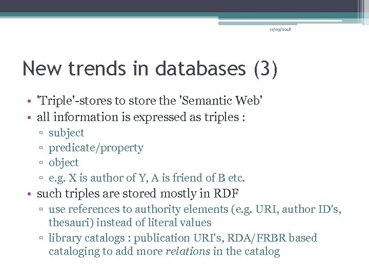 17/03/2018 New trends in databases (3) • 'Triple'-stores to store the 'Semantic Web' •