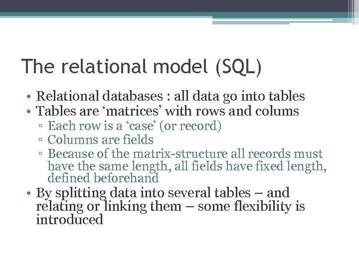 The relational model (SQL) • Relational databases : all data go into tables •